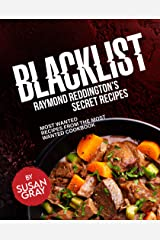 Blacklist: Raymond Reddington's Secret Recipes: Most Wanted Recipes from the Most Wanted Cookbook Kindle Edition