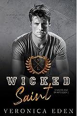 Wicked Saint: Dark New Adult High School Bully Romance (Sinners and Saints Book 1) Kindle Edition