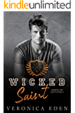 Wicked Saint: Dark High School Bully Romance (Sinners and Saints Book 1)