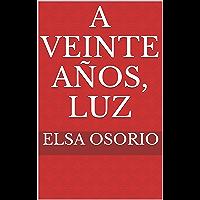 A veinte años, Luz (Spanish Edition)