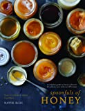 Spoonfuls of Honey - A complete guide to honey's flavours & culinary uses with over 80 recipes