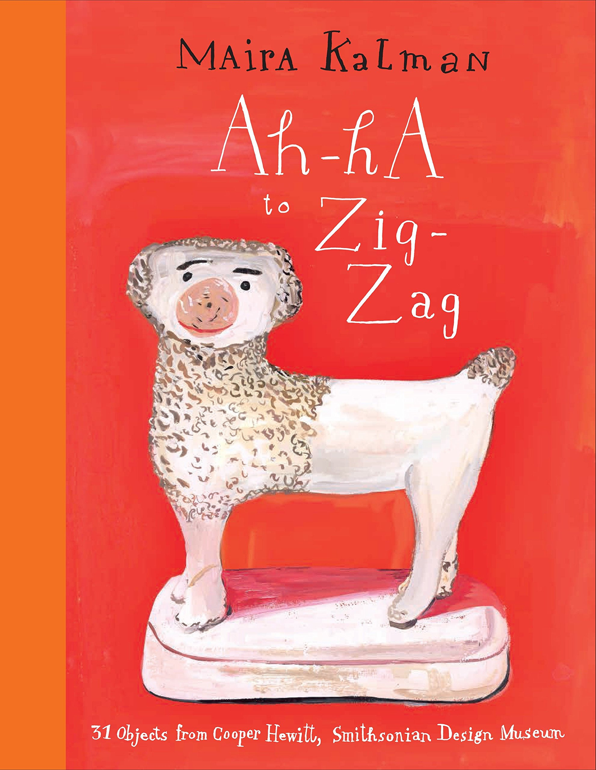 Read Online Ah-Ha to Zig-Zag: 31 Objects from Cooper Hewitt, Smithsonian Design Museum pdf epub