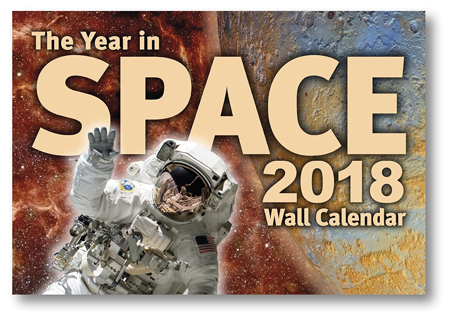 """The Year in Space 2018 Wall Calendar, Large Format 16"""" x 22"""" When Open, Over 120 Astronomy & Space Exploration Images, Moon Phases, Space History, Sky Events"""