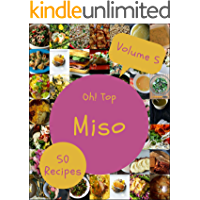 Oh! Top 50 Miso Recipes Volume 5: Cook it Yourself with Miso Cookbook!