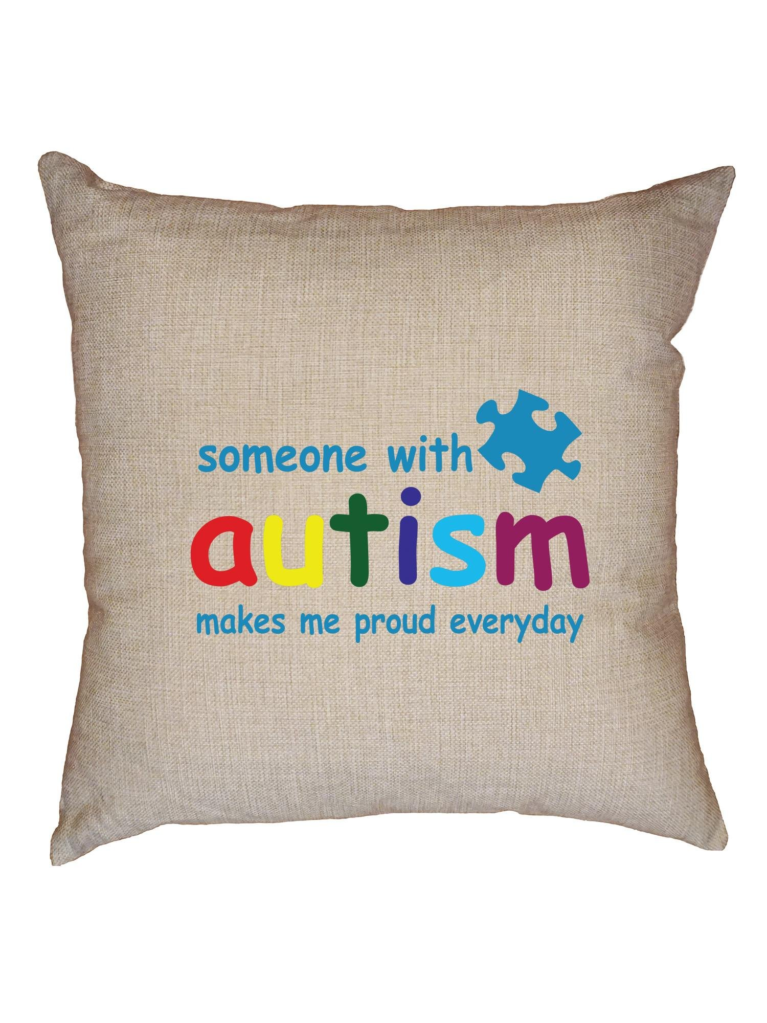 Hollywood Thread Someone With Autism Makes Me Proud Everyday Decorative Linen Throw Cushion Pillow Case with Insert