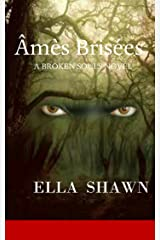 Âmes Brisées: Broken Souls (A Broken Souls Novel Book 1) Kindle Edition