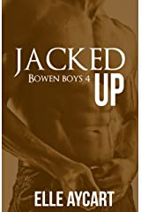 Jacked Up (Bowen Boys Book 4) Kindle Edition