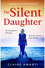 The Silent Daughter: A gripping pageturner of family secrets, with a twist you won't see coming Kindle Edition