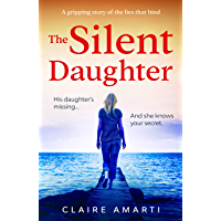 The Silent Daughter: A gripping pageturner of family secrets, with a twist you won't see coming (English Edition)