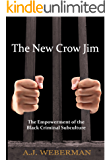 The New Crow Jim: The Empowerment of the Black Criminal Subculture