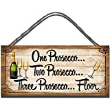 Gigglewick Gifts Shabby Chic Wooden Funny Sign Wall Plaque One Prosecco Two Prosecco Three Prosecco Floor