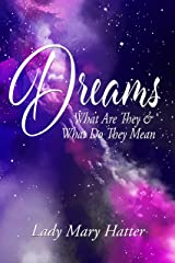 Dreams: What Are They and What Do They Mean? Kindle Edition