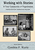 Working with Stories in Your Community Or Organization: Participatory Narrative Inquiry (English Edition)