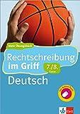 Klett Rechtschreibung im Griff Deutsch 7./8. Klasse: Mein Übungsbuch für Gymnasium und Realschule