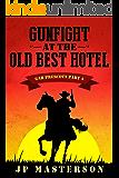Gunfight at the Old Best Hotel (Gar Prescott Book 4)