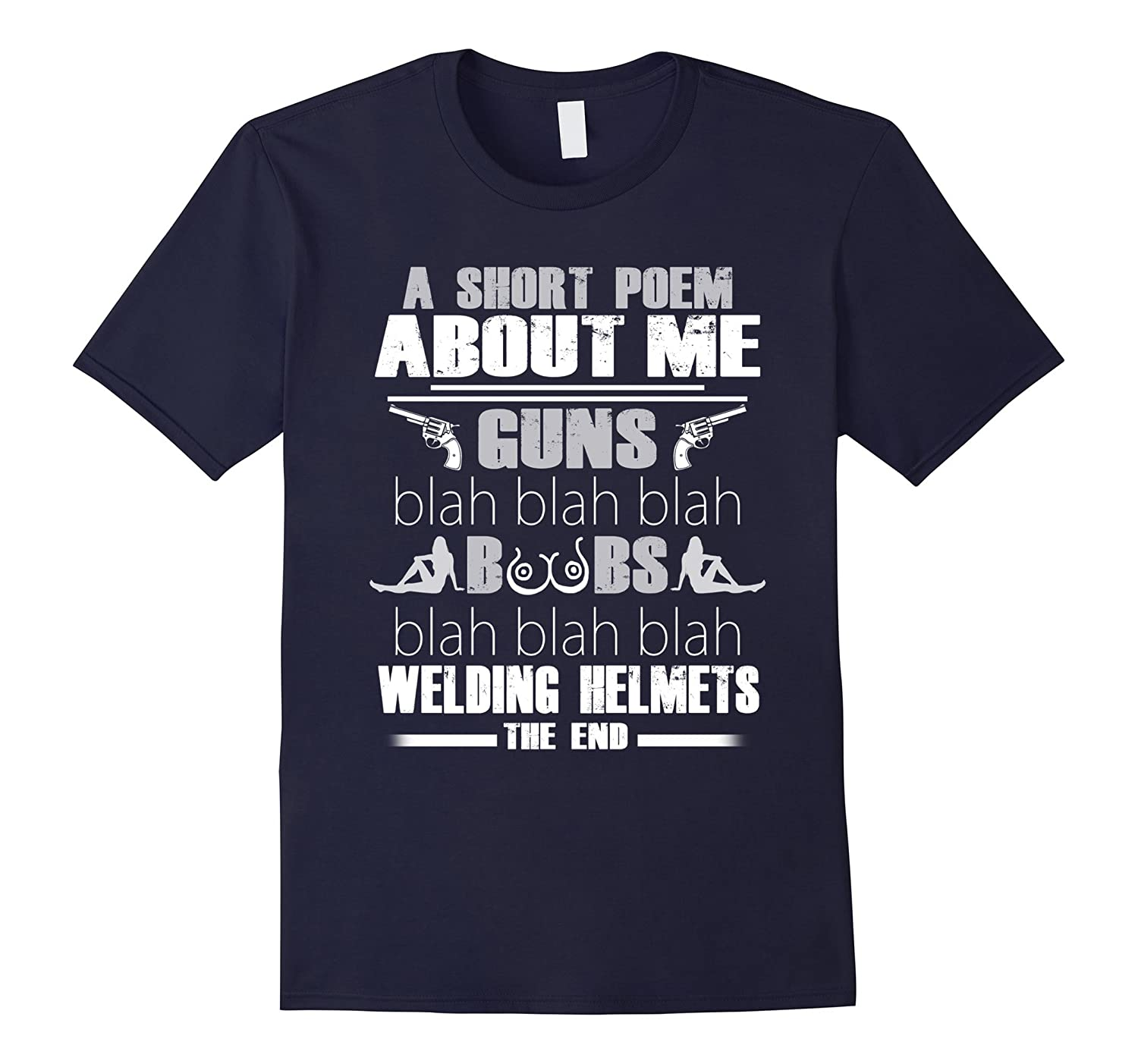 A short poem about me guns blah blah blah welder tshirt-TJ