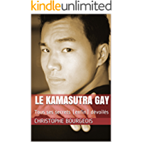 Le Kamasutra Gay: Tous ses secrets (enfin) dévoilés (French Edition)