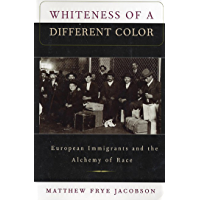 Whiteness of a Different Color: European Immigrants and the Alchemy of Race