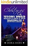Christmas on Mistletoe Mountain: A Christian Holiday Romance (Grace Nest Book 1)