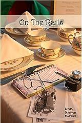 On The Rails: A Harvey Girl Story Kindle Edition