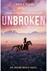 Unbroken: An Ending World Love Story (Savage North Chronicles Book 4) Kindle Edition