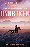 Unbroken: An Ending World Love Story (Savage North Chronicles Book 4)