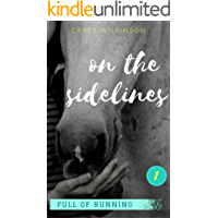 On the Sidelines: (Full of Running #1)