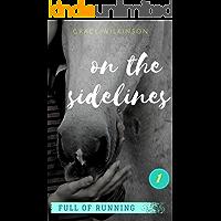 On the Sidelines: (Full of Running #1)