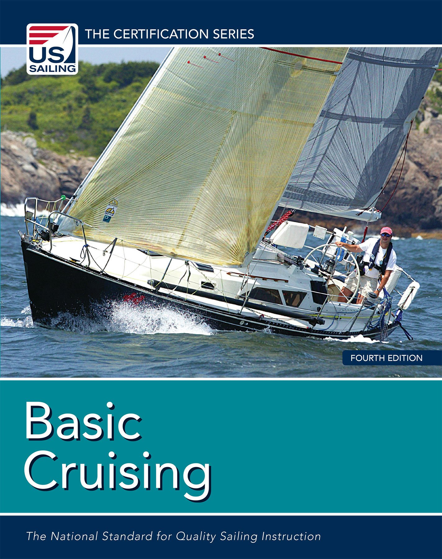 Basic cruising the national standard for quality sailing basic cruising the national standard for quality sailing instruction the certification series us sailing association dawn riley 9781882502974 1betcityfo Choice Image