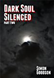 Dark Soul Silenced - Part Two (Dark Soul Chronicles Book 2)