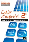 Odyssée Mathématiques 2de Cahier d'algorithmique éd. 2013 - Cahier de l'élève