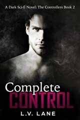 Complete Control: A dark Omegaverse science fiction romance (Controllers Book 2) Kindle Edition