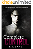 Complete Control: A dark Omegaverse science fiction romance (The Controllers Book 2)