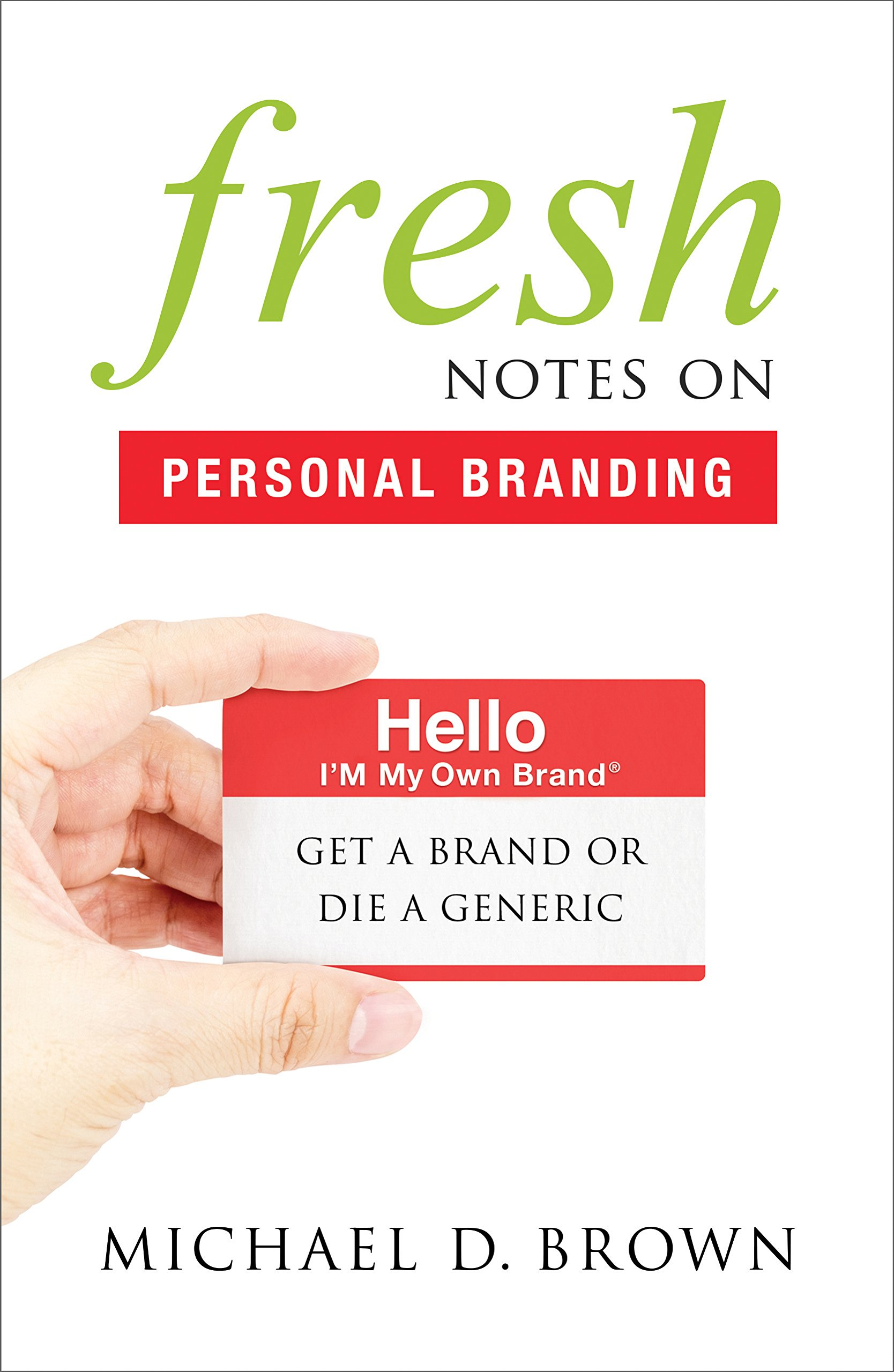 fresh notes on personal branding get a brand or die a generic