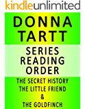 DONNA TARTT — SERIES READING ORDER (SERIES LIST) — IN ORDER: THE SECRET HISTORY, THE LITTLE FRIEND & THE GOLDFINCH