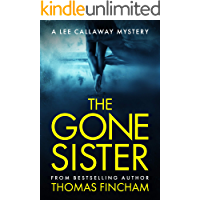 The Gone Sister (A Private Investigator Mystery Series of Crime and Suspense, Lee Callaway #2)