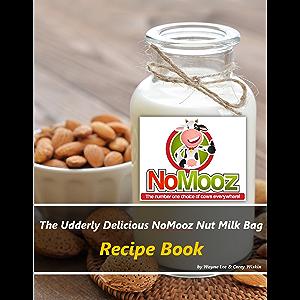 The Udderly Delicious NoMooz Nut Milk Bag Recipe Book