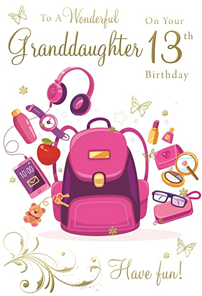 For A Wonderful Granddaughter On Your 13th Birthday Happy Card