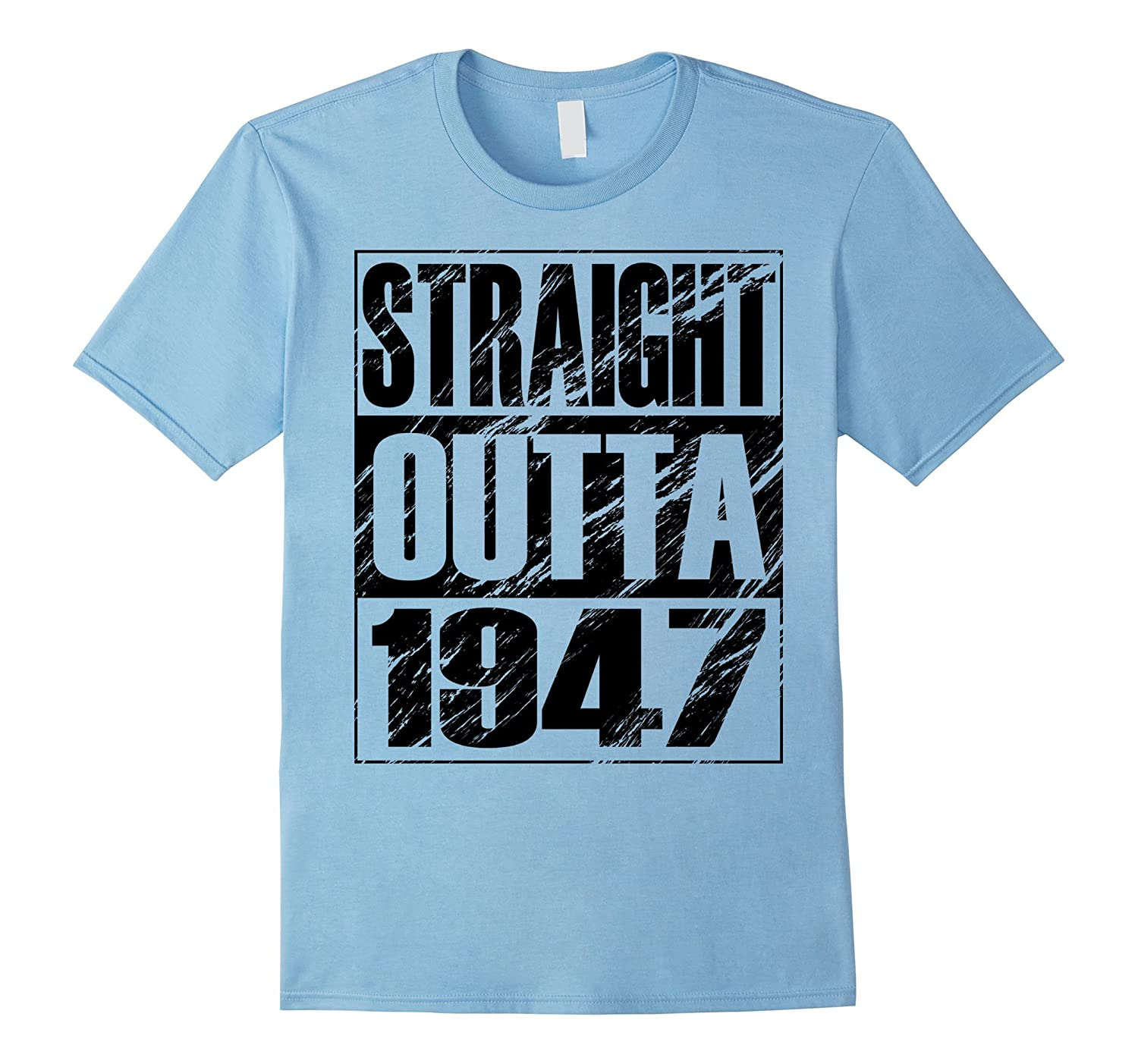 Funny Straight Outta 1947 70th Birthday T-shirt Vintage Gift-Art