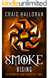 Smoke Rising: The Supernatural Bounty Hunter Files (Book 1 of 10) (The Supernatural Bounty Hunter Series)