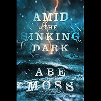 Amid the Sinking Dark: A Cosmic Horror Thriller (The Dread Void Book 2)