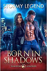 Born in Shadows: An Enemies-to-lovers Alpha Werewolf Shifter Romance (Shadow Legends Book 1) Kindle Edition