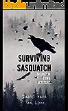 Surviving Sasquatch: Mountain Town Mystery (Surviving Sasquatch Book 1)