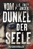 Vom Dunkel der Seele: Psychothriller (German Edition)