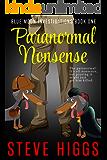 Paranormal Nonsense: A Darkly Comic Urban Mystery (Blue Moon Investigations Book 1)