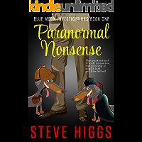 Paranormal Nonsense: A cozy crime comedy mystery (Blue Moon Investigations Book 1)