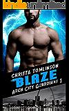 BLAZE: A Superhero Romance (Arch City Guardians Book 1)