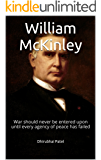 William McKinley: War should never be entered upon until every agency of peace has failed