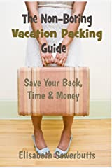 Vacation Packing Guide For Worldwide Travel (Non-Boring Travel Guides) Kindle Edition