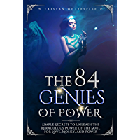 The 84 Genies of Power: Simple Secrets to Unleash the Miraculous Power of the Soul for Love, Money, and Power (English…
